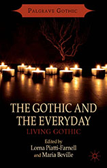 The Gothic and The Everyday: Living Gothic