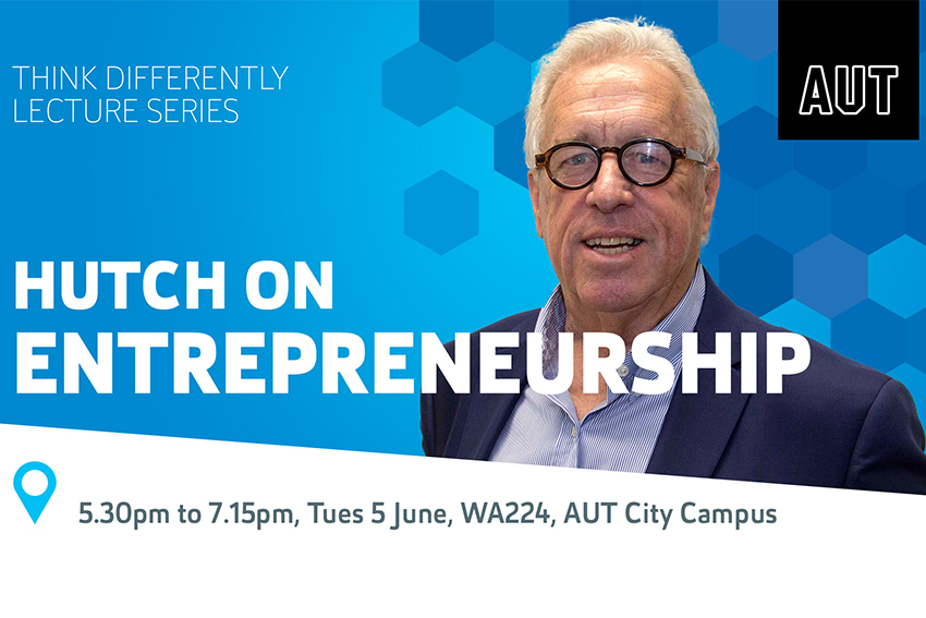 Think Differently Lecture Series: Hutch on Entrepreneurship